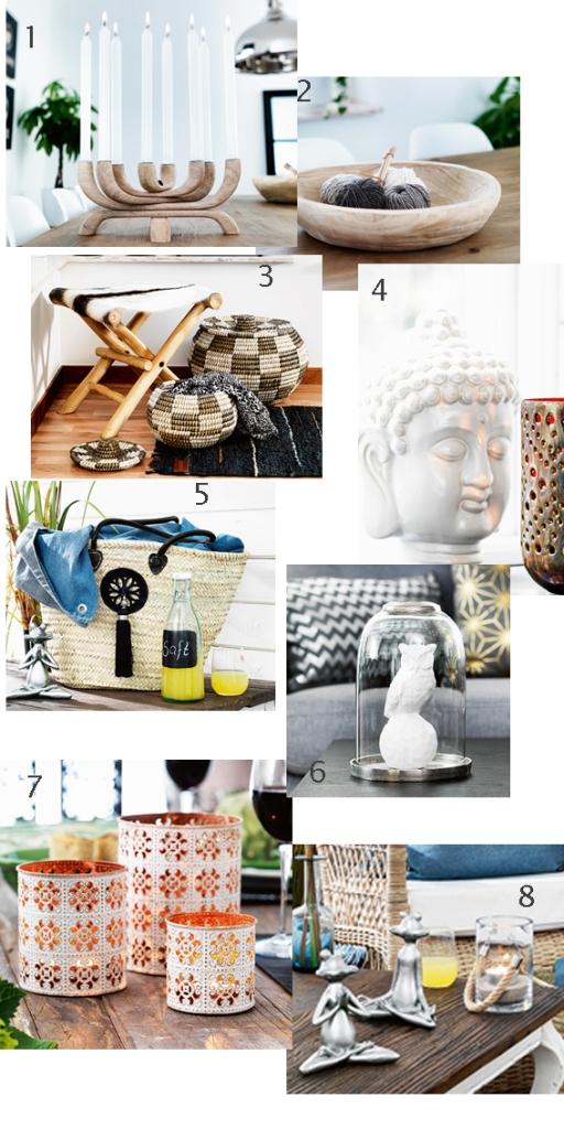 1. Nature-kynttilänjalka, käsittelemätöntä mangopuuta 2. Nature-vati 3. Cosy-jakkara, bambua/vuohennahkaa ja Mood-korit merilevästä 4. Buddha-pää, kivitavaraa 5. Tassle-laukku, letitettyä palmunlehteä/kahvat lampaannahkaa ja Yoga-sammakko polyresiiniä 6. Owl-pöllö posliinia ja Elegance-lasitaulu, alusta raaka-alumiinia 7. Rustic-tuikkulyhdyt 8.